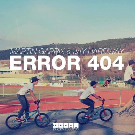 Martin Garrix & Jay Hardway - Error 404