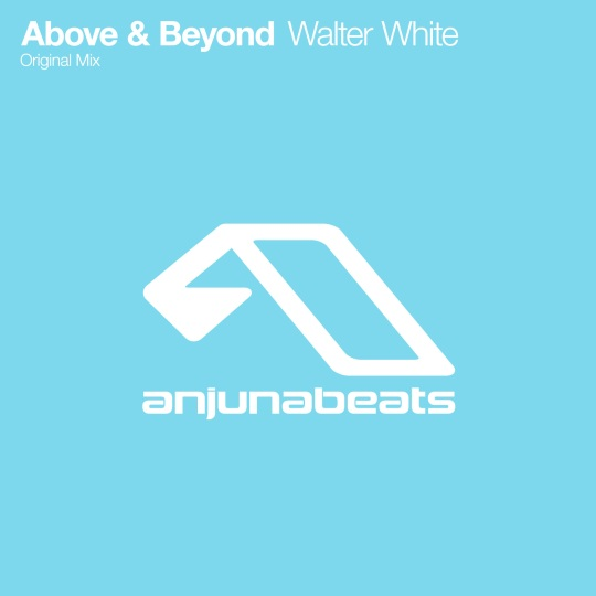 Above and Beyond - Walter White [Preview]