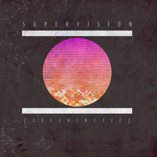 SuperVision - Telekinetic EP [Free Download]