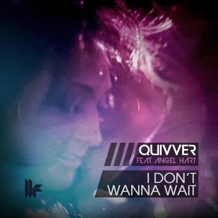 Quivver Angel Hart I Dont Wanna Wait