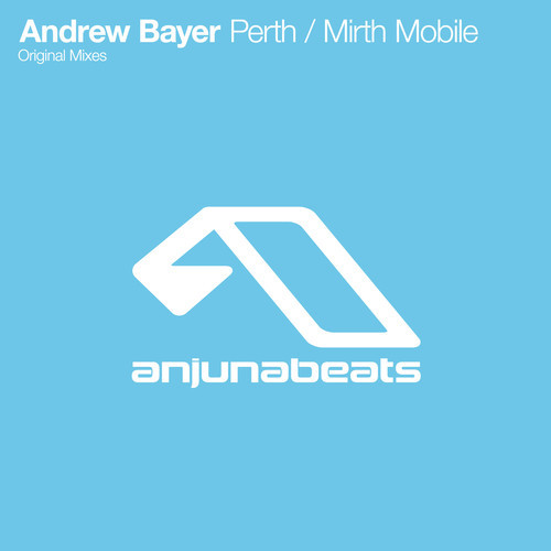 Andrew Bayer - Perth (Original Mix)