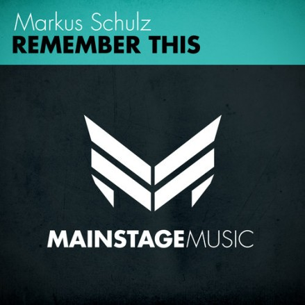 Markus Schulz - Remember This (Original Mix)