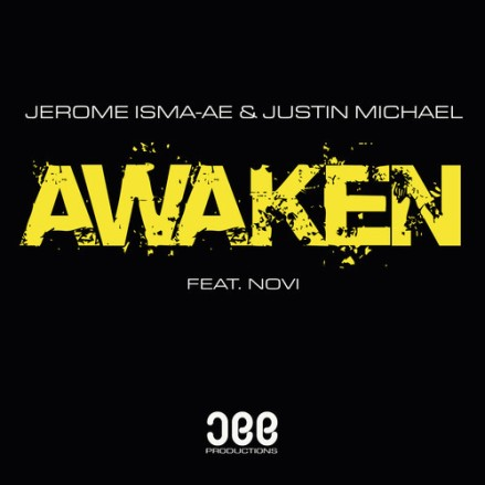 Jerome Isma-Ae & Justin Michael - Awaken (Original Mix)