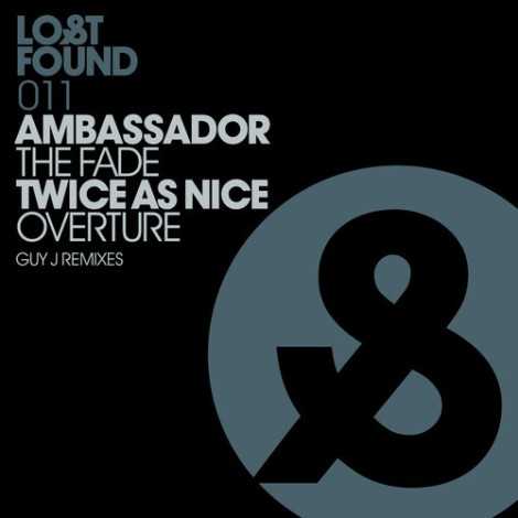 Ambassador - The Fade / Twice As Nice - Overture (Guy J Remixes)