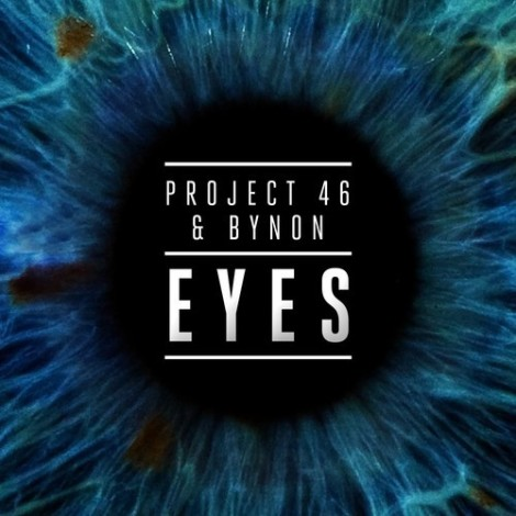 Preview: Project 46 & Bynon – Eyes (Original Mix)