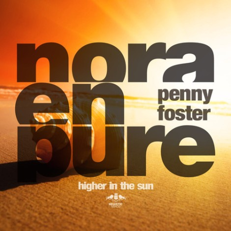 Nora En Pure ft. Penny Foster - Higher In The Sun (Original Mix)