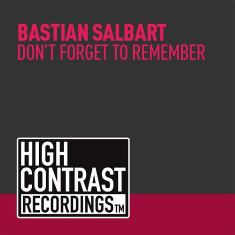 Bastian Salbart - Don't Forget To Remember (Original Mix)