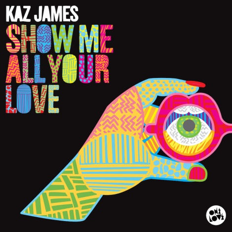 kaz-james-show-me-all-your-love-packshot