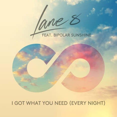 Lane 8 Ft Bipolar Sunshine - I got What You Need (Every Night)