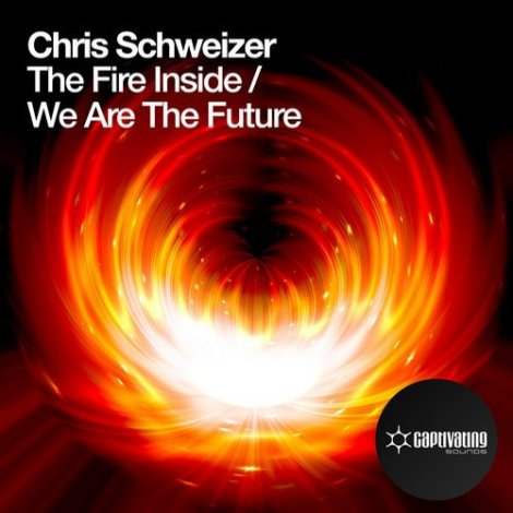 Chris Schweizer - The Fire Inside / We Are The Future [EP]