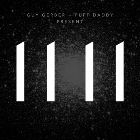 """Guy Gerber and Diddy release their collaborative """"11 11"""" album for free!"""