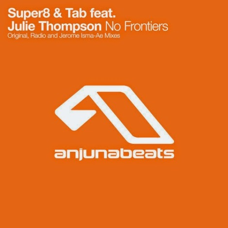 Super8 & Tab feat. Julie Thompson - No Frontiers  (Original Mix & Jerome Isma-Ae Remix)