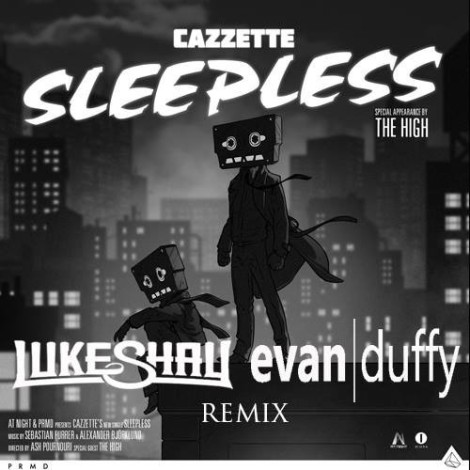 Cazzette – Sleepless ft. The High (Luke Shay & Evan Duffy Remix) [Free Download]