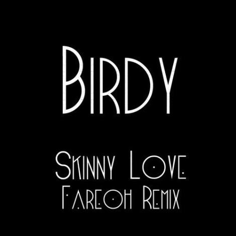 skinny_love_fareoh_remix