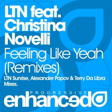 LTN feat. Christina Novelli - Feeling Like Yeah (Remixes)