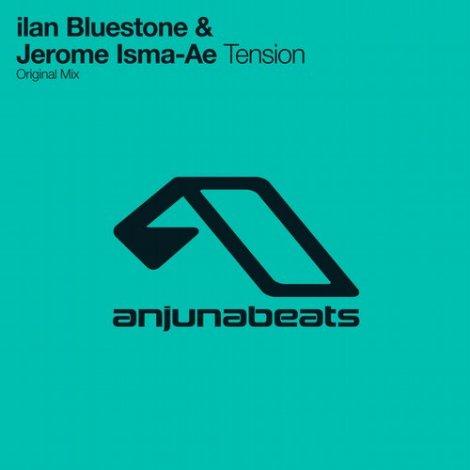 ilan Bluestone & Jerome Isma-ae - Tension (Original Mix)