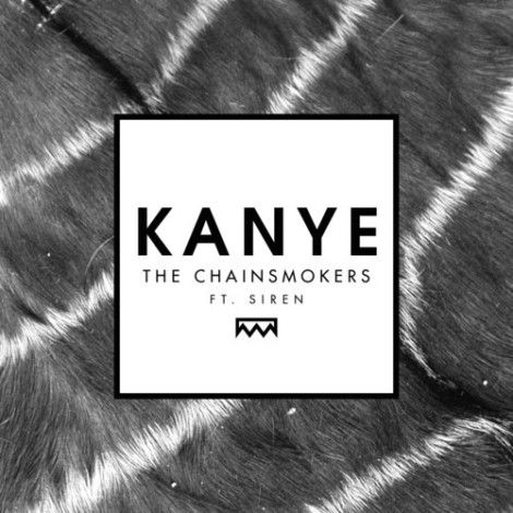 The Chainsmokers - Kanye (Remixes)