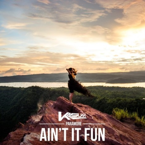 Paramore - Ain't It Fun (Kasum Remix) [Free Download]
