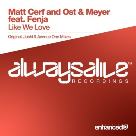 Matt Cerf with Ost & Meyer feat. Fenja - Like We Love (Original Mix)