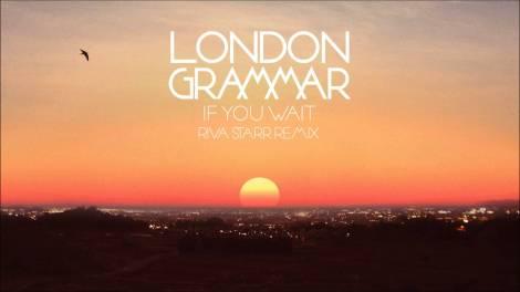 Preview: London Grammar - If You Wait (Riva Starr Remix)