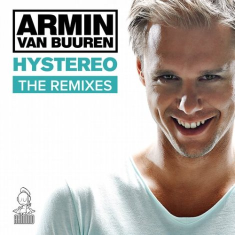 Armin van Buuren - Hystereo (The Remixes)
