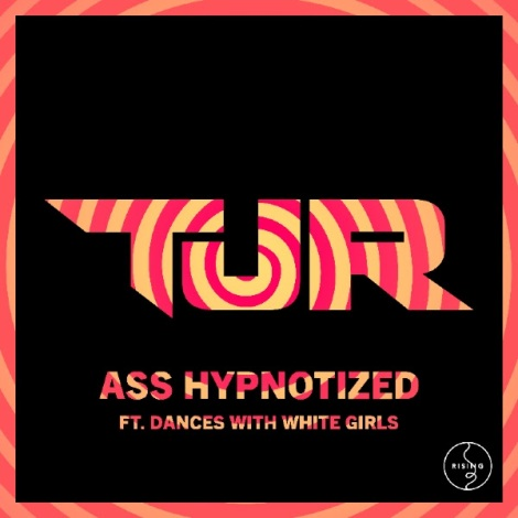 TJR ft. Dances With White Girls - Ass Hypnotized (Original Mix)
